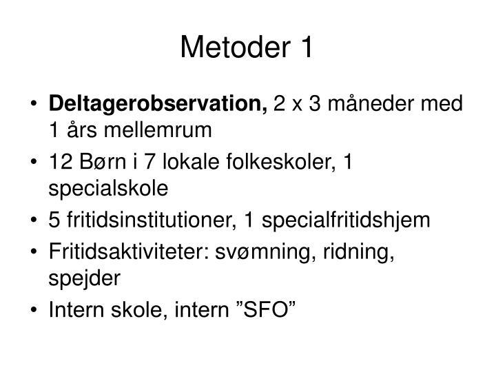 Metoder 1