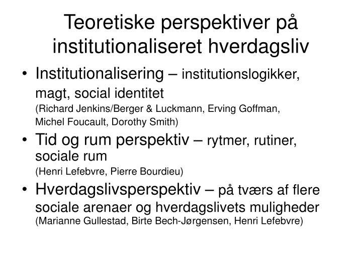 Teoretiske perspektiver på institutionaliseret hverdagsliv