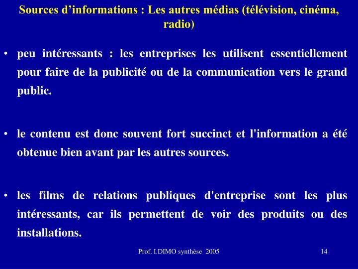 Sources d'informations : Les autres médias (télévision, cinéma, radio)