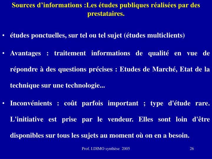Sources d'informations :Les études publiques réalisées par des prestataires.