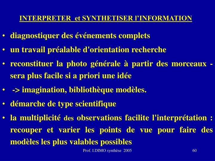 INTERPRETER  et SYNTHETISER l'INFORMATION