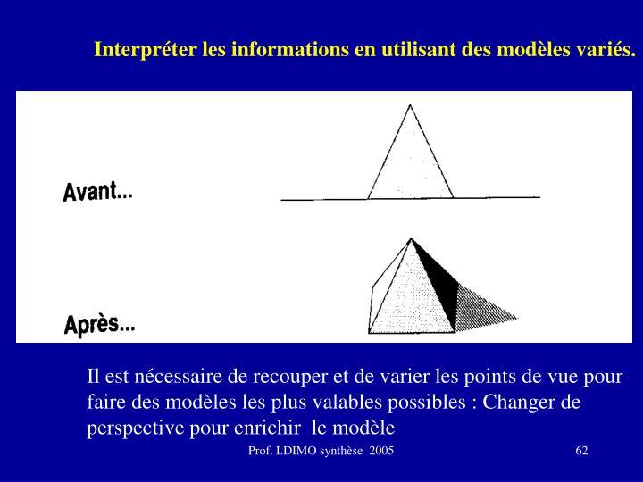 Interpréter les informations en utilisant des modèles variés.