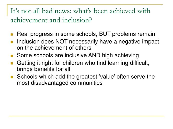 It's not all bad news: what's been achieved with achievement and inclusion?