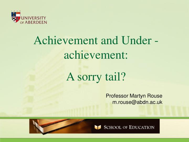 Achievement and Under -achievement: