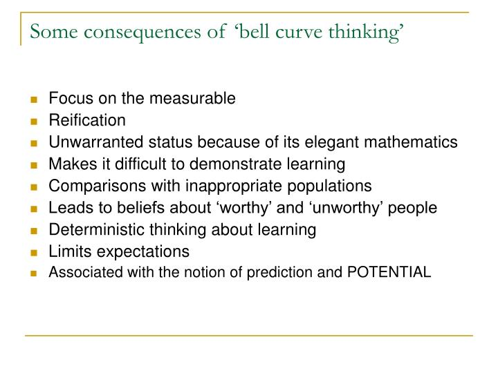 Some consequences of 'bell curve thinking'