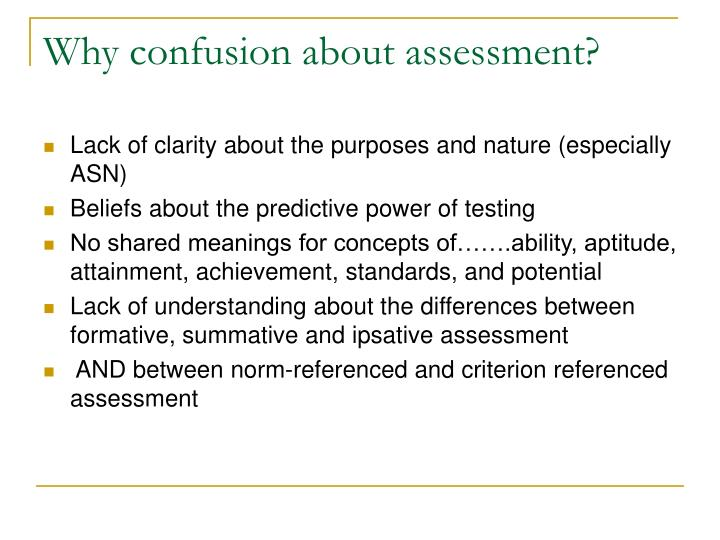 Why confusion about assessment?