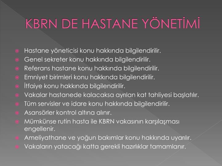 KBRN DE HASTANE YÖNETİMİ