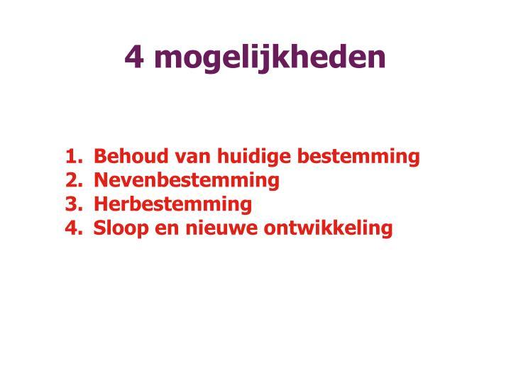 4 mogelijkheden