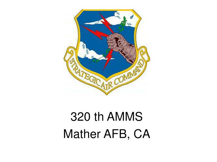 320 th amms mather afb ca