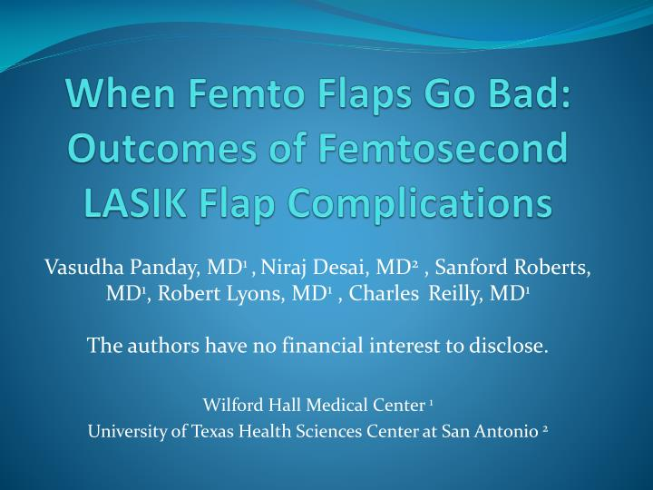 when femto flaps go bad outcomes of femtosecond lasik flap complications