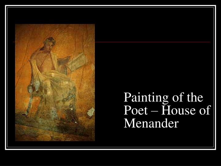 Painting of the Poet – House of Menander