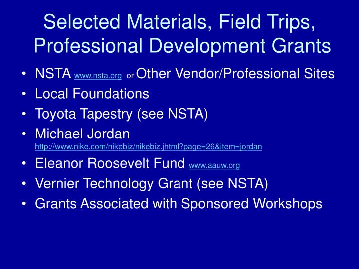 Selected materials field trips professional development grants