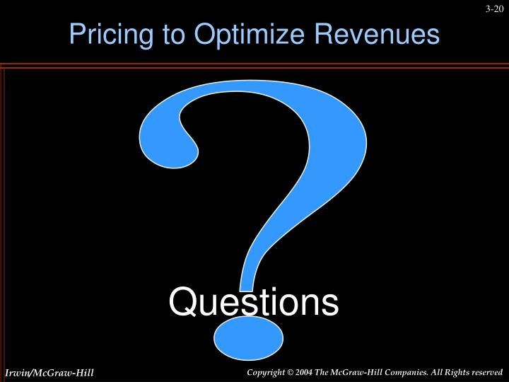 Pricing to Optimize Revenues