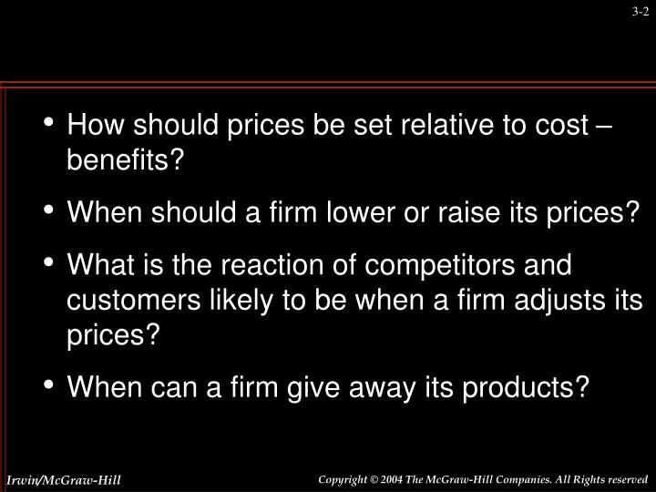 How should prices be set relative to cost – benefits?