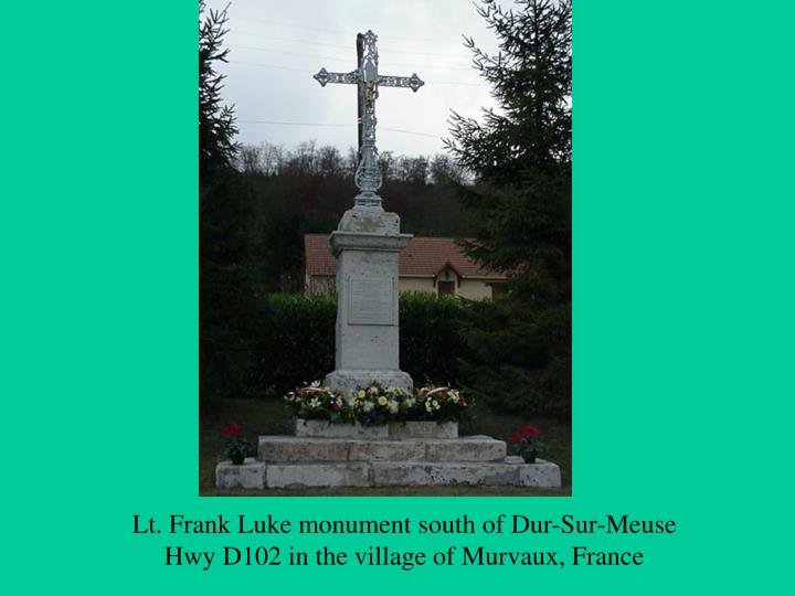 Lt. Frank Luke monument south of Dur-Sur-Meuse Hwy D102 in the village of Murvaux, France