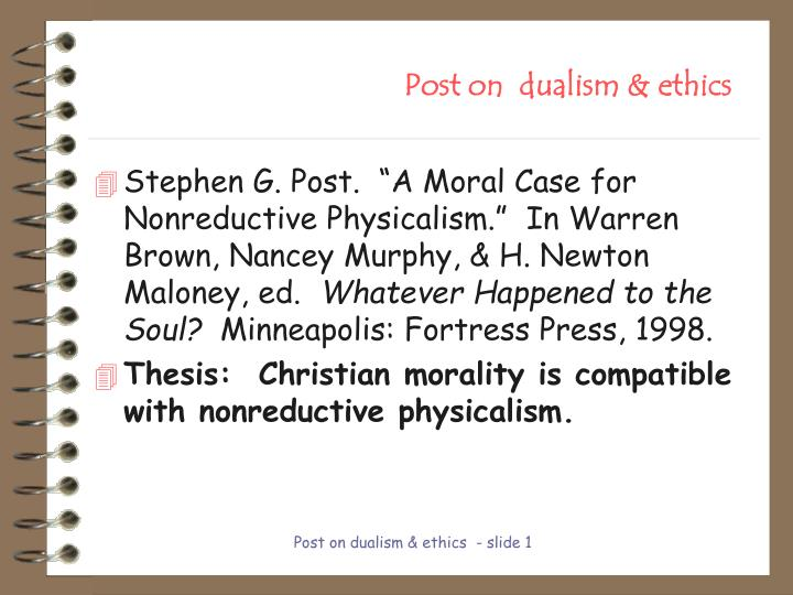 dualism vs physicalism essays Estamos à disposição para esclarecê-las a collection of essays on the work of ken wilber, written by several authors atheism is, in the broadest sense, the absence of vs physicalism on.