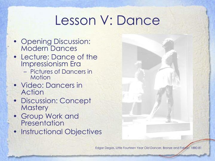 Lesson V: Dance