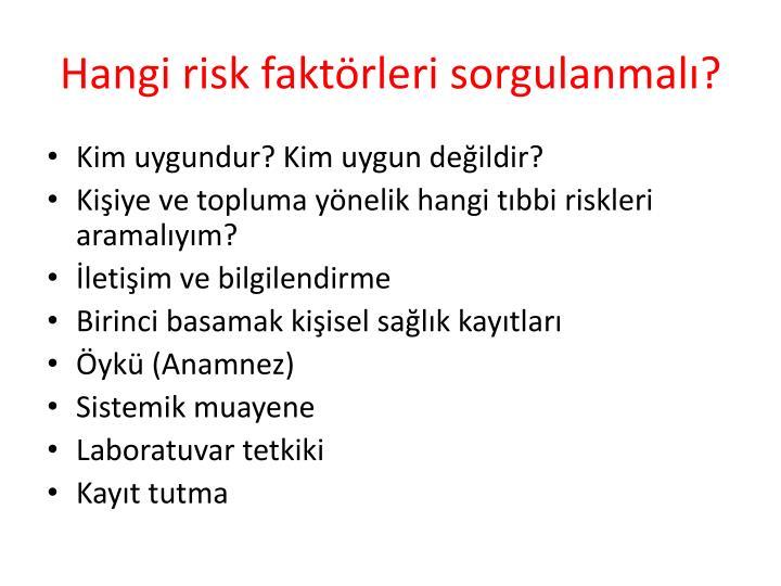 Hangi risk faktörleri sorgulanmalı?