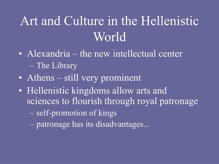 Art and Culture in the Hellenistic World