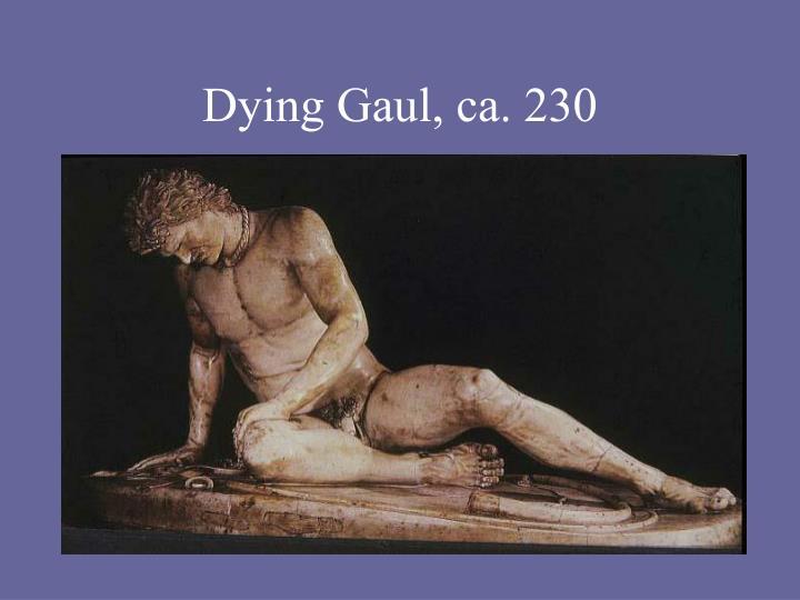 Dying Gaul, ca. 230