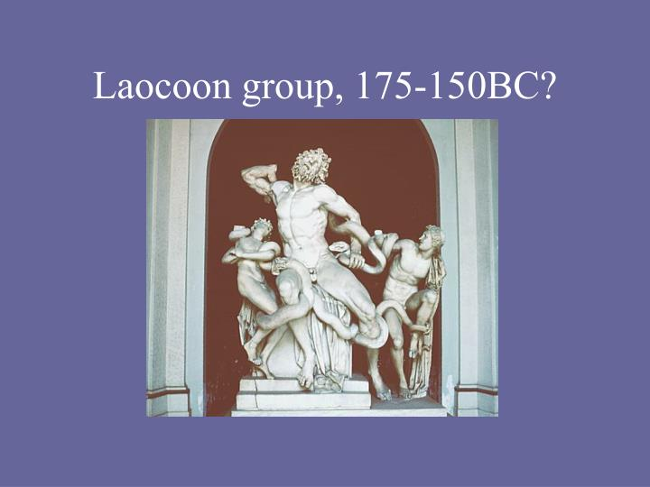 Laocoon group, 175-150BC?
