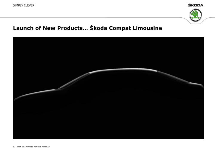 Launch of New Products… Škoda Compat Limousine