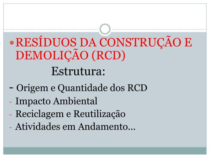 RESÍDUOS DA CONSTRUÇÃO E DEMOLIÇÃO (RCD)