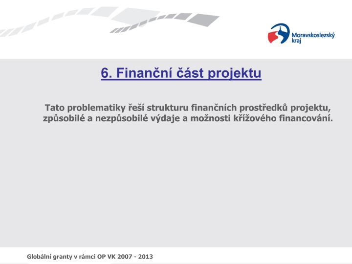 6. Finanční část projektu