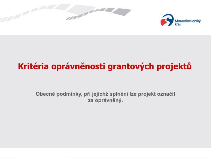 Kritéria oprávněnosti grantových projektů