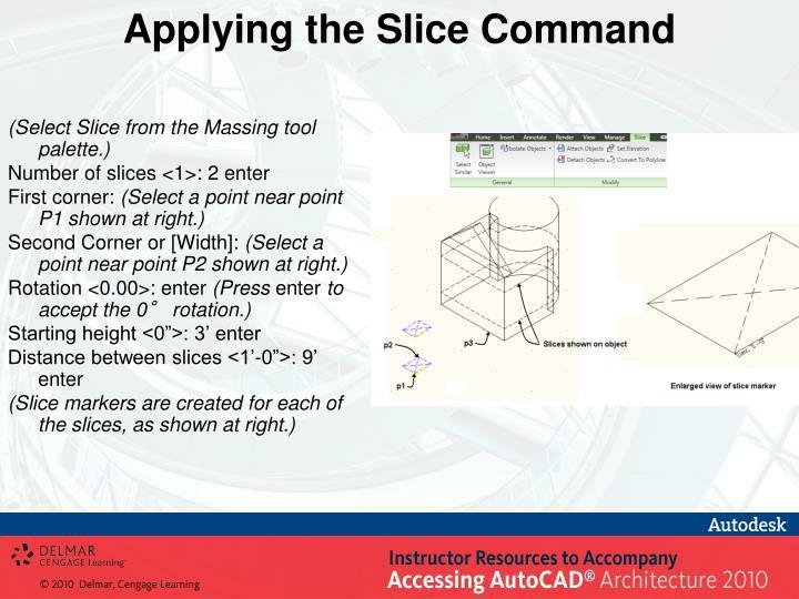 Applying the Slice Command