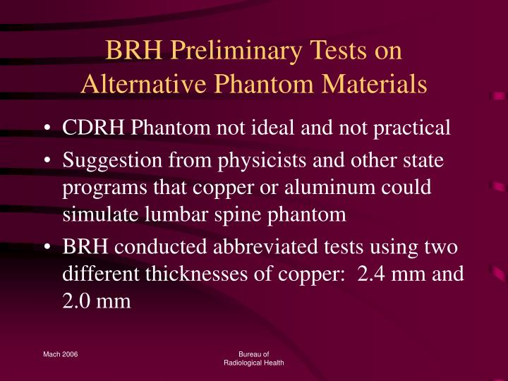 BRH Preliminary Tests on Alternative Phantom Materials