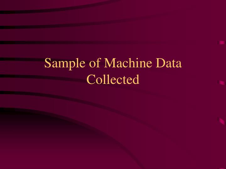 Sample of Machine Data