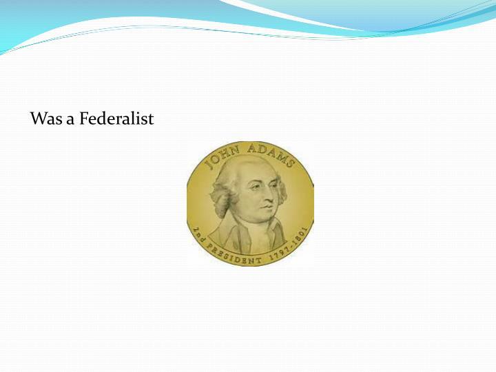 Was a Federalist