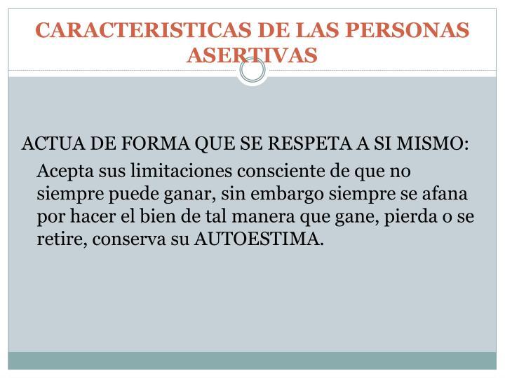 CARACTERISTICAS DE LAS PERSONAS ASERTIVAS