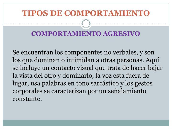 TIPOS DE COMPORTAMIENTO