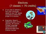 electives 7 classes 70 credits