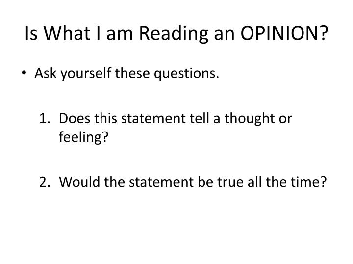 Is What I am Reading an OPINION?