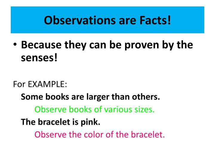 Observations are Facts!