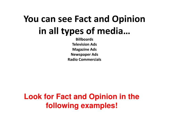 You can see Fact and Opinion