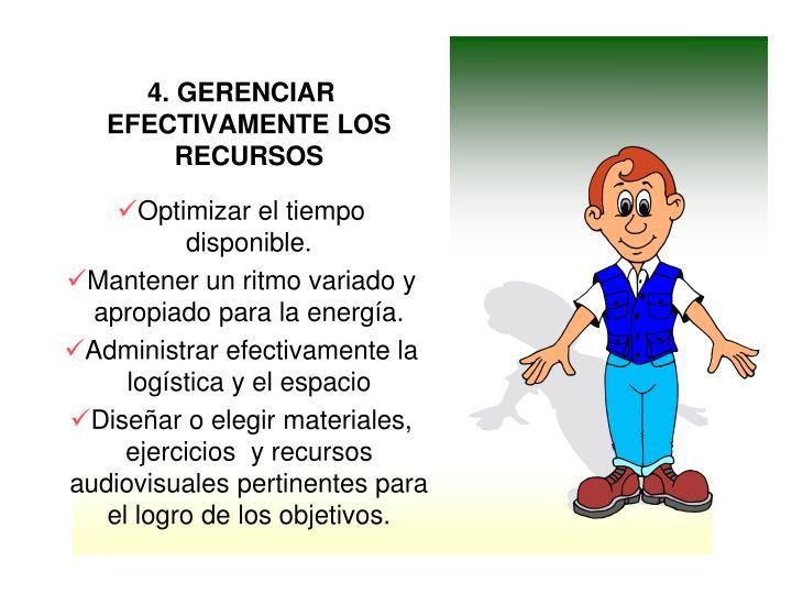 4. GERENCIAR EFECTIVAMENTE LOS RECURSOS