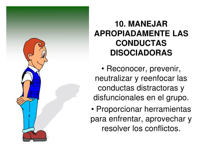 10. MANEJAR APROPIADAMENTE LAS CONDUCTAS DISOCIADORAS