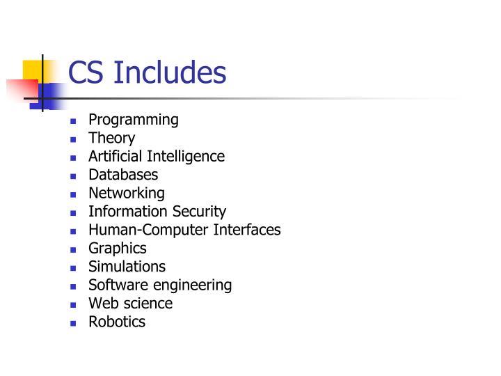 CS Includes