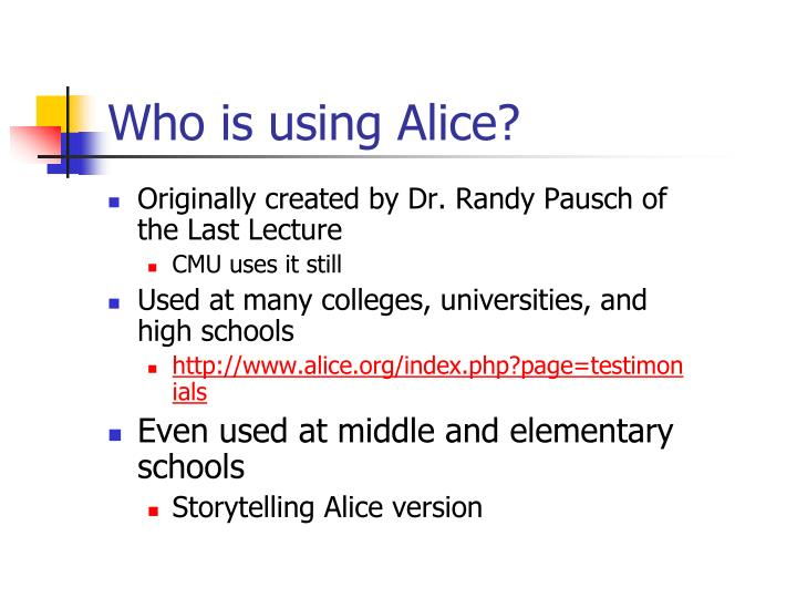 Who is using Alice?