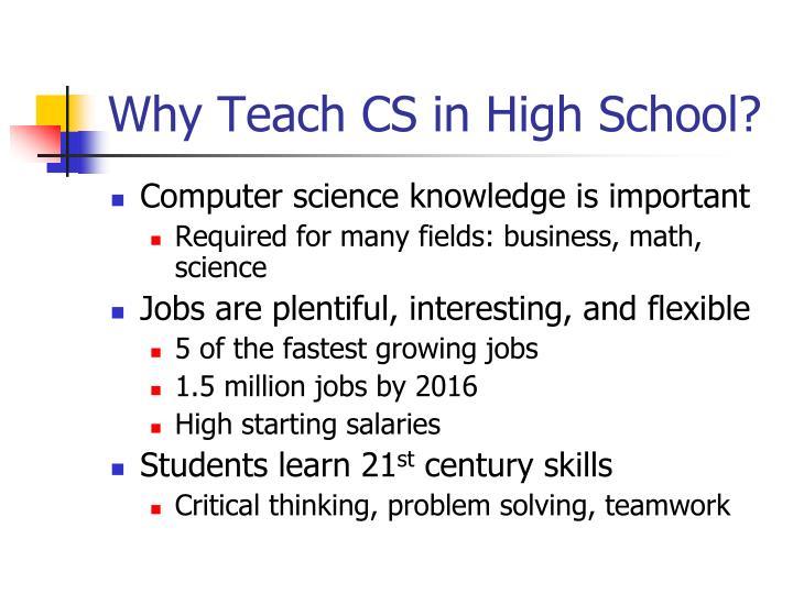 Why Teach CS in High School?