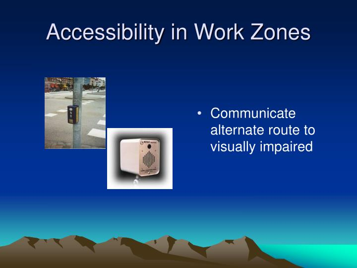 Accessibility in Work Zones