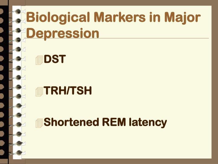 Biological Markers in Major Depression