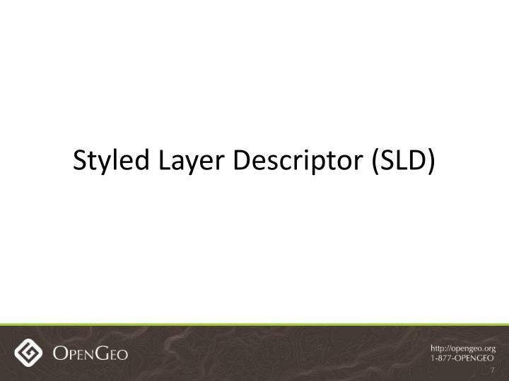 Styled Layer Descriptor (SLD)
