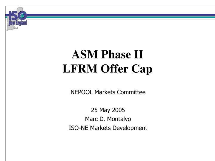 Asm phase ii lfrm offer cap
