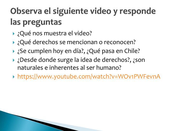 Observa el siguiente video y responde las preguntas