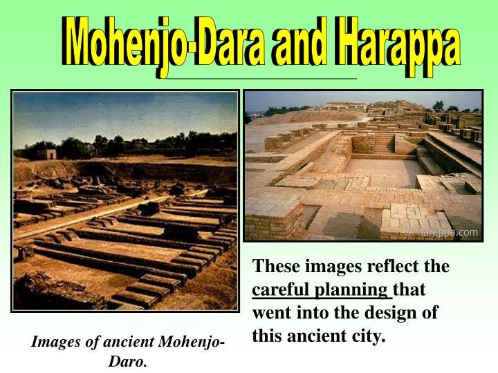Mohenjo-Dara and Harappa